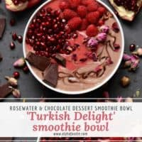 Rosewater & chocolate turkish delight smoothie bowl