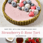 Vegan Strawberry Rose Tart with a raw vegan pistachio crust