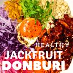 Donburi Jackfruit bowl