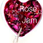 Homemade Rose Jam in a heart shaped bowl
