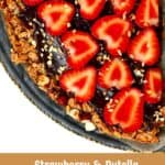 A close up of Strawberry Nutella Pizza