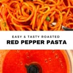 Roasted Red Pepper Pasta and Roasted Red Pepper Sauce