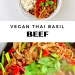 Stir-Fried Thai Basil Vegan Beef (Pad Krapow)