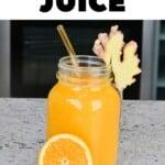 A mason jar with Orange Ginger Juice
