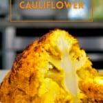 Turmeric roasted cauliflower cut in two