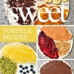 Different sweet tortilla toppings