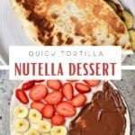 Steps for making Nutella dessert with a tortilla hack