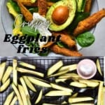 Unbaked and baked eggplant fries served with avocado