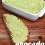 Avocado butter in a butter dish and a toast with avocado butter