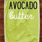 Avocado butter in a butter dish