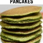 A stack of green spinach pancakes