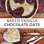 Baked vanilla chocolate oats in a ramekin and ingredients for the recipe