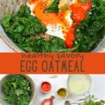 Savory oatmeal topped with egg and ingredients to make it