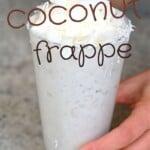 Drinking a coconut vanilla frappe