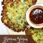 Korean Crispy Vegan Zucchini Fritter and dipping sauce
