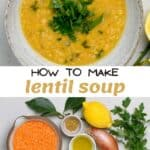 A serving of lentil soup and ingredients to make it