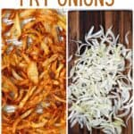 freshly cut and fried onions