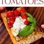Roasted cherry tomatoes on a toast