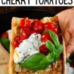 Roasted cherry tomatoes on toast