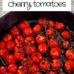 Roasted cherry tomatoes in a pan