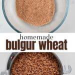 Steps for making bulgur wheat