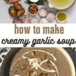 Creamy garlic soup and ingredients to make it