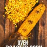 Oven-roasted corn on a chopping board